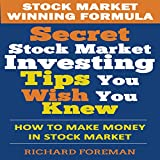 Stock Market Winning Formula: Secret Stock Market Investing Tips You Wish You Knew