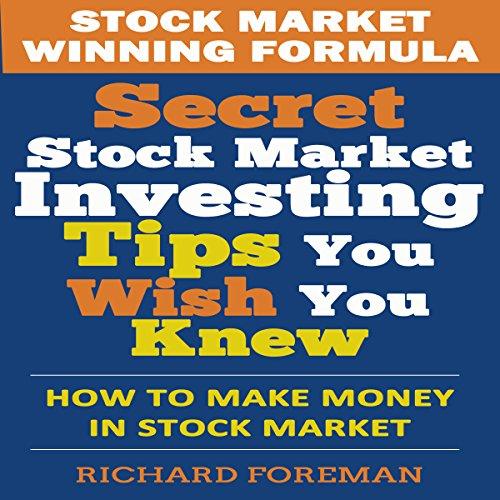 Stock Market Winning Formula: Secret Stock Market Investing Tips You Wish You Knew by Kemah Bay Marketing, LLC