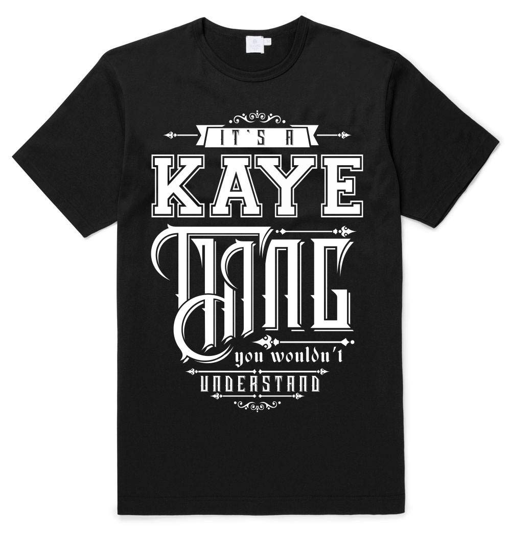 Funny Shirts It S A Kaye Thing You Woundn T Understand T Shirts For T Shirts Printing Unis