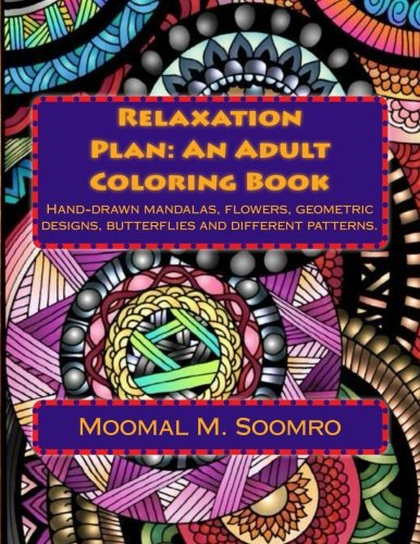 Relaxation Plan: An Adult Coloring Book: Mixture of hand-drawn Mandalas, Flowers, Butterflies and doodle patterns (MFBDP) (Volume 1) - Hand Drawn Plans