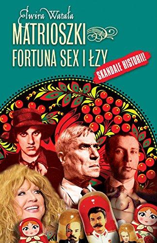 Matrioszki Fortuna, sex i lzy