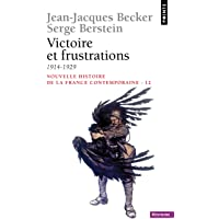 Victoire et frustrations: Nouv. histoire France contemporaine t.12