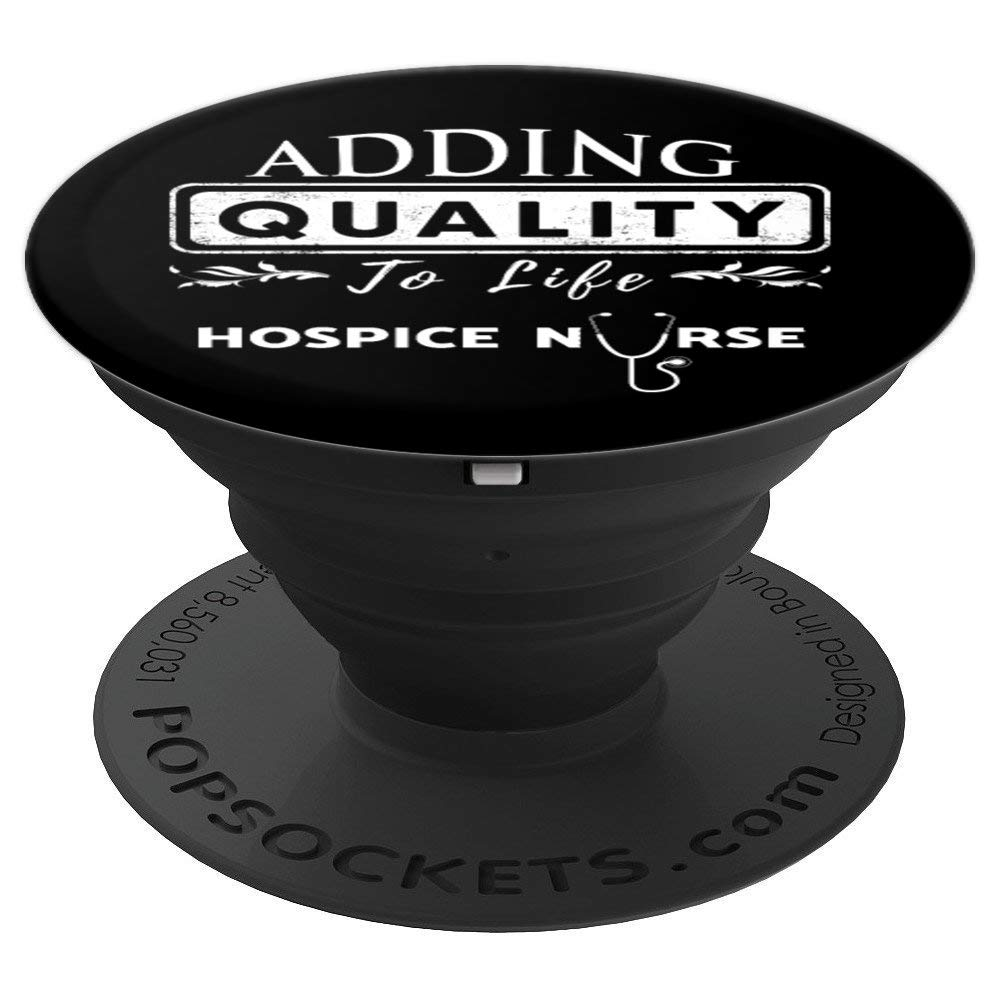 Hospice Nurse Gifts | Adding Quality To Live | LTC Nurse - PopSockets Grip and Stand for Phones and Tablets by Hospice Nurse Gifts