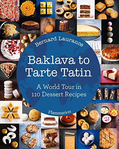 Baklava to Tarte Tatin: A World Tour in 110 Dessert (Tarte Tatin)