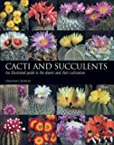 Cacti and Succulents: An Illustrated Guide to the Plants and Their Cultivation (Crowood Aviation S.)