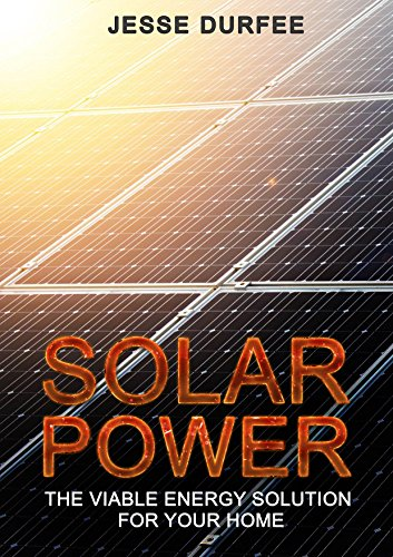 Solar Power: The Viable Energy Solution for Your Home by [Durfee, Jesse]
