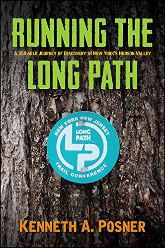 Running the Long Path: A 350-mile Journey of Discovery in New York's Hudson Valley (Excelsior Editions) by [Posner, Kenneth A.]