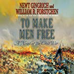 To Make Men Free: A Novel | Newt Gingrich,William R. Forstchen