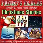 Pedro's Christmas Fables for Kids | Pedro Pablo Sacristán
