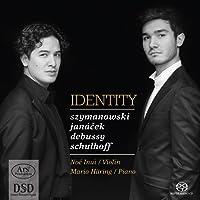 Identity - Works by Violin & Piano by Debussy/Janacek/Schulhoff/Szymanowski