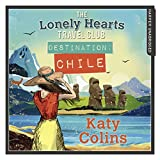 Destination Chile: The Lonely Hearts Travel Club, Book 3