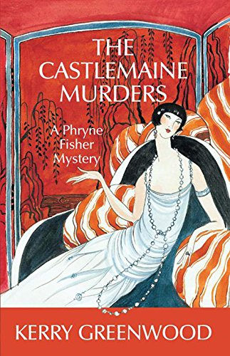 The Castlemaine Murders: A Phryne Fisher Mystery (Phryne Fisher Mysteries)