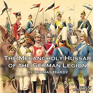The Melancholy Hussar of the German Legion Audiobook