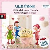 Lilli findet neue Freunde: Vier kleine Puppen-Abenteuer (HABA Little Friends 1) | Teresa Hochmuth, Rotraud Tannous