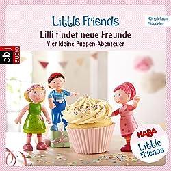 Lilli findet neue Freunde: Vier kleine Puppen-Abenteuer zum Hören und Mitspielen (HABA Little Friends 1)