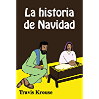 La historia de Navidad: Historias Bíblicas para Niños (Spanish Translation Children's Book) (Scripture Sense nº 1)