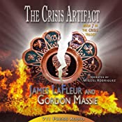 The Crisis Artifact: The Crisis Trilogy, Book 1 | James LaFleur, Gordon Massie,  711 Press, Daniel Middleton, Jaime Vendera