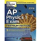 Cracking the AP Physics 1 Exam 2018, Premium Edition (College Test Preparation)