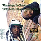 The High Civilization Presents Class of our Own by T.H.C Feat: Crook Debonaire&Ruck Chinchilla