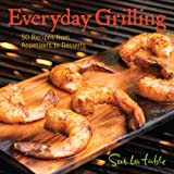img - for Everyday Grilling: 50 Recipes from Appetizers to Desserts book / textbook / text book