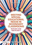 Meeting Special Educational Needs in Secondary Classrooms : Inclusion and How to Do It, Briggs, Sue, 1138854425