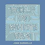 Wolf in White Van | John Darnielle