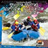 Running the Rapids: White-Water Rafting, Canoeing, and Kayaking / (Adrenaline Adventure)