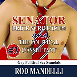 Senator Brick Scrotorum & The Political Consultant