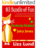 #3 Bundle of Fun - Humorous Cozy Mysteries - Funny Adventures of Mina Kitchen - with Recipes: Perfectly Pickled + Juicy…