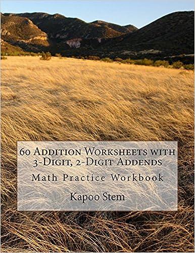 60 Addition Worksheets with 3-Digit, 2-Digit Addends: Math Practice Workbook: Volume 25 (60 Days Math Addition Series)