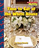 Time to Eat at the White House, Marge Kennedy, 0531210987