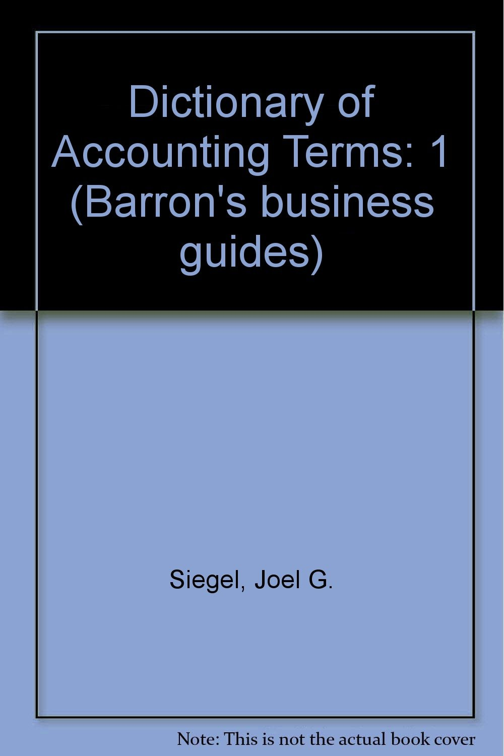 Dictionary of Accounting Terms (Barron's Business Guides)