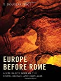 buy book  Europe before Rome: A Site-by-Site Tour of the Stone, Bronze, and Iron Ages