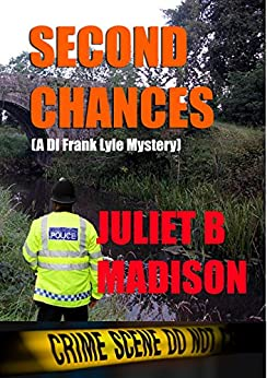 Second Chances: (A DI Frank Lyle Mystery) (DI Frank Lyle Mysteries Book 1) by [Madison, Juliet B]