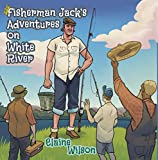 img - for Fisherman Jack's Adventures on White River book / textbook / text book