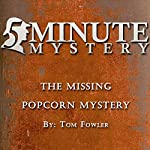 5 Minute Mystery - The Missing Popcorn Mystery | Tom Fowler