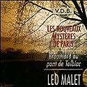 Brouillard au pont de Tolbiac (Les nouveaux mystères de Paris 9) Hörbuch von Léo Malet Gesprochen von: José Heuzé
