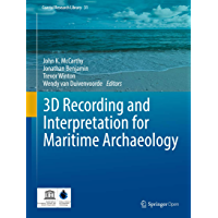 3D Recording and Interpretation for Maritime Archaeology (Coastal Research Library Book 31) (English Edition)