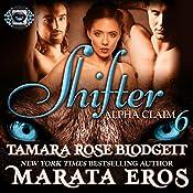 Shifter: Alpha Claim 6: New Adult Paranormal Romance | Tamara Rose Blodgett, Marata Eros