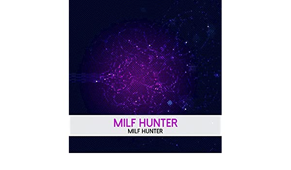 Milf hunters title object object