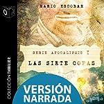 Apocalipsis I - Las siete copas - NARRADO | Mario Escobar