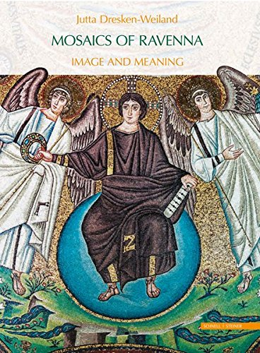 Mosaics of Ravenna: Image and Meaning (Mosaic Ravenna)