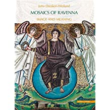 Mosaics of Ravenna: Image and Meaning