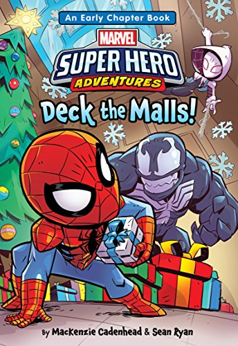Spider-Man & Friends: Deck the Malls: An Early Chapter Book (Marvel Chapter Book (eBook)) by [Cadenhead, MacKenzie, Ryan, Sean]