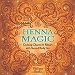 Henna Magic: Crafting Charms & Ritual...