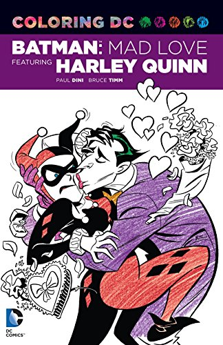 Coloring DC: Batman: Mad Love Featuring Harley Quinn (Dc Comics Coloring Book) -  Paul Dini, Paperback