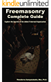 Freemasonry Complete Guide. Explore the secrets of the oldest fraternal Organization