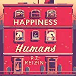 Happiness for Humans | P. Z. Reizin
