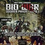 Bio War: Doomed Praga – Atto 1 [Bio War: Doomed Prague – Act 1] | Massimo Torriani