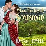 When You Love a Scotsman: Seven Brides/Seven Scotsman, Book 2 | Hannah Howell